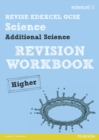 Revise Edexcel: Edexcel GCSE Additional Science Revision Workbook Higher - Print and Digital Pack - Book