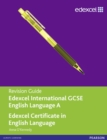 Edexcel International GCSE/Certificate English A Revision Guide print and online edition - Book