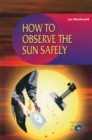 How to Observe the Sun Safely - eBook