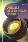 Observer's Guide to Stellar Evolution : The Birth, Life and Death of Stars - eBook