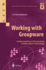 Working with Groupware : Understanding and Evaluating Collaboration Technology - eBook