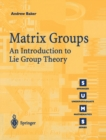 Matrix Groups : An Introduction to Lie Group Theory - eBook