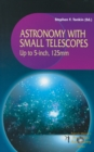 Astronomy with Small Telescopes : Up to 5-inch, 125mm - eBook