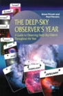 The Deep-Sky Observer's Year : A Guide to Observing Deep-Sky Objects Throughout the Year - eBook