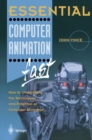 Essential Computer Animation fast : How to Understand the Techniques and Potential of Computer Animation - eBook