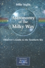 Astronomy of the Milky Way : The Observer's Guide to the Southern Milky Way - eBook