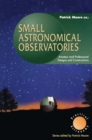 Small Astronomical Observatories : Amateur and Professional Designs and Constructions - eBook