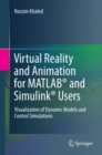 Virtual Reality and Animation for MATLAB(R) and Simulink(R) Users : Visualization of Dynamic Models and Control Simulations - eBook
