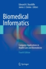 Biomedical Informatics : Computer Applications in Health Care and Biomedicine - Book