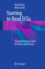 Starting to Read ECGs : A Comprehensive Guide to Theory and Practice - eBook