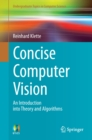 Concise Computer Vision : An Introduction into Theory and Algorithms - eBook
