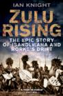 Zulu Rising : The Epic Story of iSandlwana and Rorke's Drift - eBook