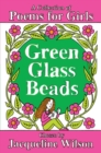 Green Glass Beads : A Collection of Poems for Girls - Book