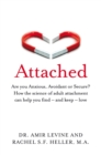Attached : Are you Anxious, Avoidant or Secure? How the science of adult attachment can help you find - and keep - love - eBook