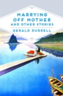 Marrying Off Mother and Other Stories - eBook