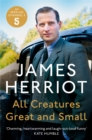 All Creatures Great and Small : The classic memoirs of a Yorkshire country vet - eBook