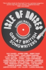 Isle of Noises : Conversations with great British songwriters - Book