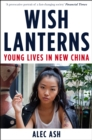 Wish Lanterns : Young Lives in New China - eBook