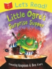 Let's Read! Little Ogre's Surprise Supper - Book