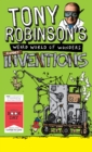 Tony Robinson's Weird World of Wonders: Inventions : A World Book Day Book - eBook