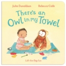 There's an Owl in My Towel - Book