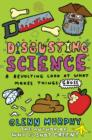 Disgusting Science: A Revolting Look at What Makes Things Gross - eBook