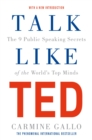 Talk Like TED : The 9 Public Speaking Secrets of the World's Top Minds - eBook