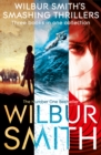 Wilbur Smith's Smashing Thrillers : Hungry as the Sea, Elephant Song and Wild Justice - eBook