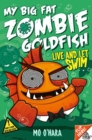 My Big Fat Zombie Goldfish 5: Live and Let Swim - Book