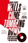 Walls Come Tumbling Down : The Music and Politics of Rock Against Racism, 2 Tone and Red Wedge - Book