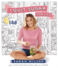 I Quit Sugar for Life : Your fad-free wholefood wellness code and cookbook - eBook