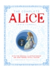 The Complete Alice : Alice's Adventures in Wonderland and Through the Looking-Glass and What Alice Found There - Book