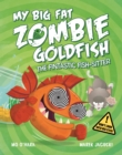 My Big Fat Zombie Goldfish: The Fintastic Fish-Sitter - Book