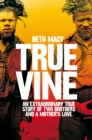 Truevine : An Extraordinary True Story of Two Brothers and a Mother's Love - Book