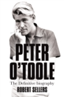 Peter O'Toole : The Definitive Biography - Book