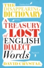 The Disappearing Dictionary : A Treasury of Lost English Dialect Words - eBook