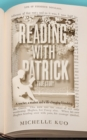 Reading With Patrick : A Teacher, a Student and the Life-Changing Power of Books - Book