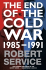 The End of the Cold War : 1985 - 1991 - eBook
