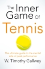 The Inner Game of Tennis : The ultimate guide to the mental side of peak performance - Book
