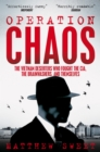 Operation Chaos : The Vietnam Deserters Who Fought the CIA, the Brainwashers, and Themselves - Book