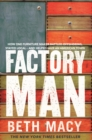 Factory Man : How One Furniture Maker Battled Offshoring, Stayed Local - and Helped Save an American Town - eBook