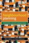 Neighbourhood planning : Communities, networks and governance - eBook