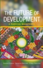 The Future of Development : A Radical Manifesto - Book