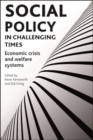 Social policy in challenging times : Economic crisis and welfare systems - eBook
