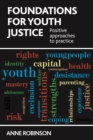 Foundations for Youth Justice : Positive Approaches to Practice - eBook