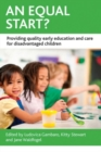 An Equal Start? : Providing Quality Early Education and Care for Disadvantaged Children - Book