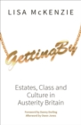 Getting By : Estates, class and culture in austerity Britain - eBook
