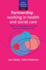Partnership working in health and social care : What is integrated care and how can we deliver it? - Book