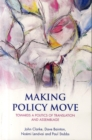 Making policy move : Towards a politics of translation and assemblage - Book