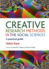 Creative Research Methods in the Social Sciences : A Practical Guide - Book